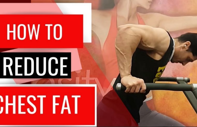 10 + Best Exercises to Get Rid of Chest Fat
